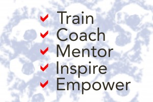 Train, Coach, Mentor Inspire, Empower